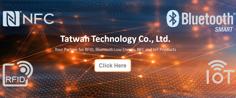 Tatwah Technology Co., Ltd. has launched a new web site where you will be able to inspire yourself by discovering our RFID, Bluetooth Low Energy, NFC and IoT product lines.